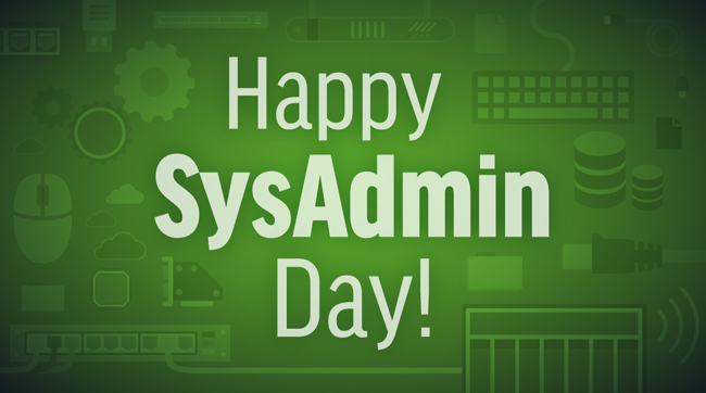 Happy Sysadmin Day Amp Why To Respect Your It System Guy