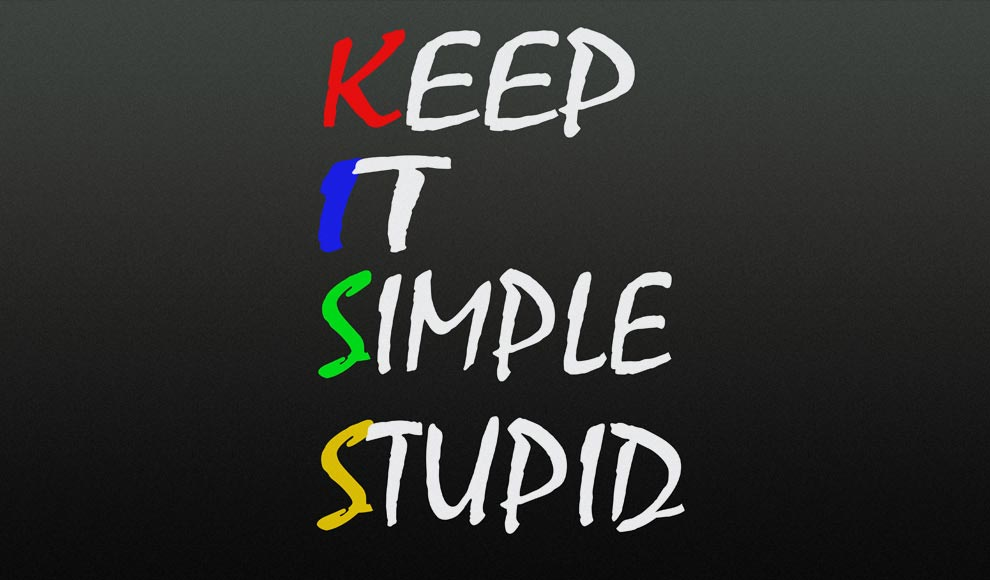 Keep It Simple Stupid - KISS
